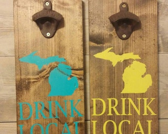 Michigan Bottle Opener Mount - Drink Local - Choose From 9 Paint Colors - Fathers Day - Groomsman Gift - Man Cave