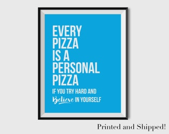 Every Pizza is a Personal Pizza if you Try Hard and Believe in Yourself PHYSICAL art print. Funny art print, funny, pizza art