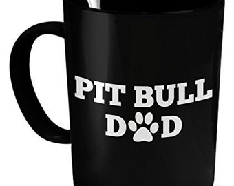 Pit Bull Dad Mug - Pit Bull Mug - Pit Bull Gifts
