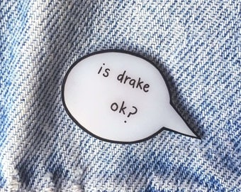 is drake ok? // Speech Bubble Conversation Brooch
