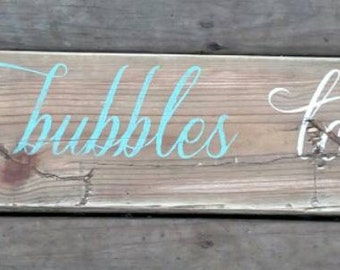 You're the bubbles to my bath, reclaimed wood wall art, rustic bathroom décor, wood love sign, wedding gift, gift for her, pallet wood signs