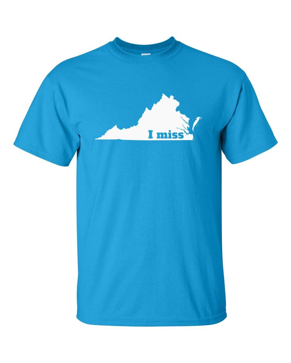 Virginia T-shirt - I Miss Virginia - My State Virginia T-shirt