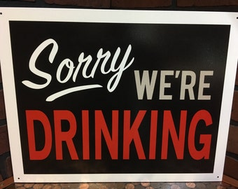 Sorry We're Drinking Tin Sign