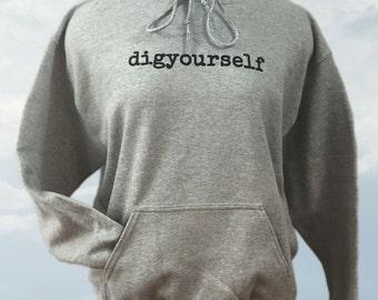 Digyourself sweatshirt!!!