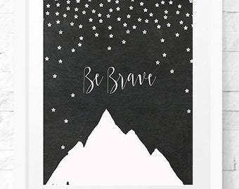 Be Brave poster, affiche noir et blanc, mountain art print, Nursery Print, be brave print, Home Decor, kids decor, nursery wall art,