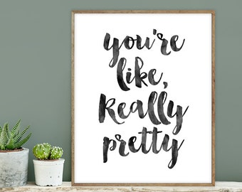 you're like, really pretty poster / wall art print DIY / INKED / brush ink calligraphy / funny poster DIY ▷ digital printable sign