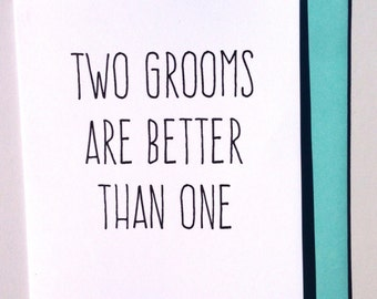 Two grooms are better than one - funny wedding/engagement gay LGBTQ card