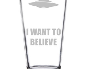 X Files Pint Glass, I Want to Believe