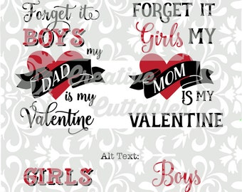 Valentine SVG Forget it Girls Boys to designs for  Silhouette or other craft cutters (.svg/.dxf/.eps)