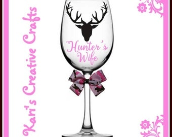 Deer Hunter's Wife Wine Glass, Deer Hunter Widow, Lady Hunter Wine Glass, Hunting Wine Glass, Buck Wine Glass, Opening Day