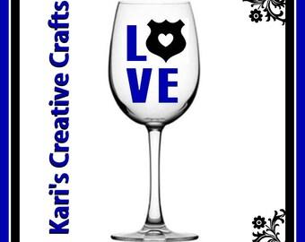 Love Police Wine Glass, Police Officer Wine Glass, Support the Police Wine Glass, Cop Wine Glass