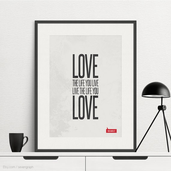 Love Quotes About Life: Poster Quote Bob Marley Love The Life You Live. By Sevengraph