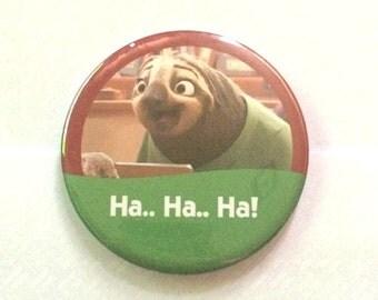 "Zootopia Zootropolis Flash the Sloth ""Ha.. Ha.. Ha!"" Disney Parks Inspired Celebration Button/Badge/Pin"