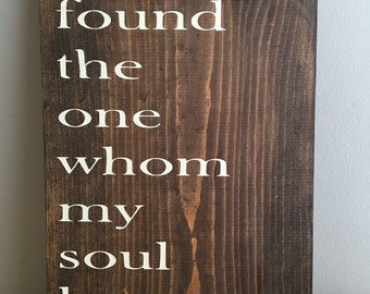 I have found the one whom my soul loves-wedding decor-rustic wedding decor-wedding sign-wedding gift-anniversary gift
