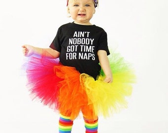 Toddler Graphic Tee / Toddler Shirt / Infant Shirt / Infant Tee / Funny kids shirt / Funny toddler shirt / Ain't nobody got time for naps
