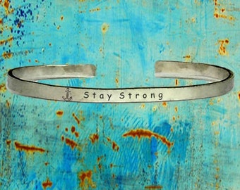 """Anchor Stay Strong - Cuff Bracelet Jewelry Hand Stamped Distressed Look 1/4"""" Wide Organic, Smooth Texture Copper Brass or Aluminum"""