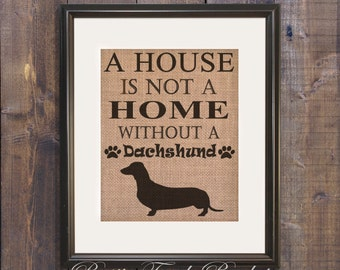 Dachshund gift, Wiener dog gift, Dachshund Wall Decor, House is not a Home, Pet decor, Dachshund wall sign, Pet sign, wiener dog gift, pet