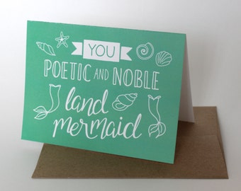You Poetic and Noble Land Mermaid - Leslie Knope Compliments - Hand Lettered Greeting Cards // Single Card