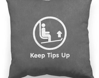 "Skiing Pillow - Mountain Pillow - Cabin Pillow - Keep Tips Up Throw Pillow Cover 22x22"""
