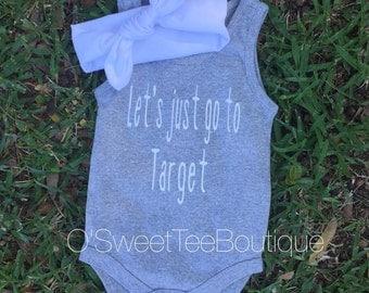 Let's just go to Target/ Baby Girl Onesies/ Grey Bodysuite/ Know Headwrap/ Target Onesie/