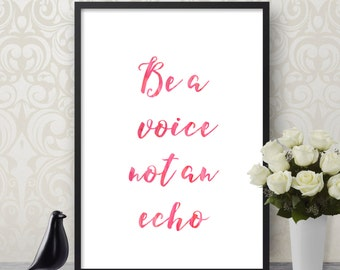 be a voice not an echo, hand lettering, word art, handwritten print, handwritten type, poster print, handlettering quote typography art