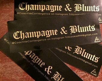 Champagne & Blunts stickers