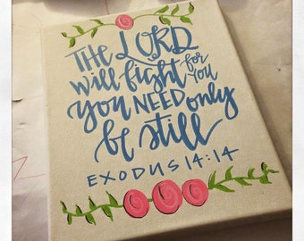 The Lord will fight for you. You need only be still. {Exodus 14:14}