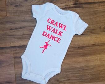 Custom Baby bodysuit - Crawl Walk Dance, baby girl, dancer, ballerina, baby shower gift, personalized