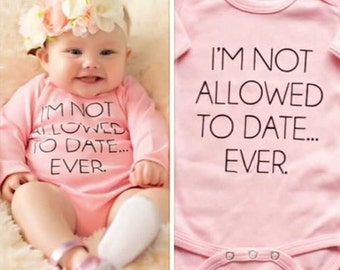 Baby Girl's bodysuit onepiece Not Allowed To Date Ever Funny Short Sleeve