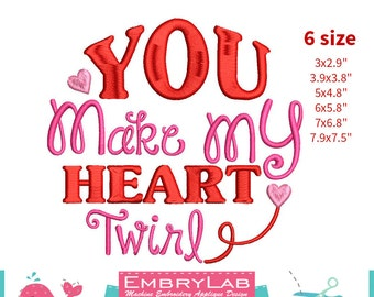 Machine Embroidery Design Valentin Lettering You Make My Heart Twirl (16100)