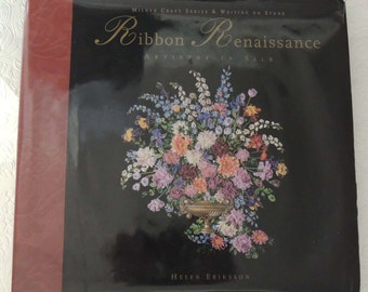 Ribbon Renaissance By Helen Eriksson / Ribbon Renaissance Artistry in Silk / Ribbon Art Projects / Silk Ribbon Instruction /Silk Ribbon Art