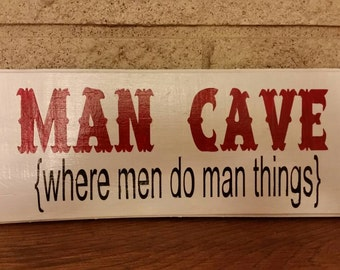 man cave where men do man things hand painted wall hanging - custom wood sign  - rustic wall decor - funny sign - man cave -Father's Day