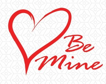 Valentine's Day Be Mine Decal, SVG, DXF and AI Vector Files for use with Cricut or Silhouette Vinyl Cutting Machines