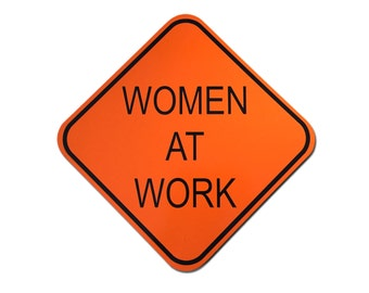 """Reflective """"Women At Work"""" Sign 12"""""""