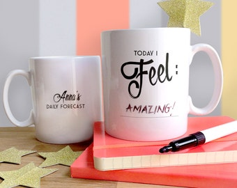 Personalised 'Today I Feel' Write Your Own Message Mug