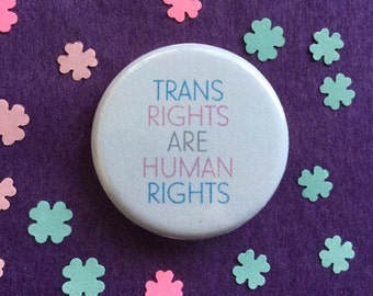 Trans rights button / Trans rights are human rights / LGBTQ button /