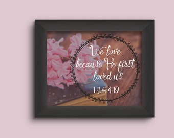 Digital Download // 1 John 4:19 Print
