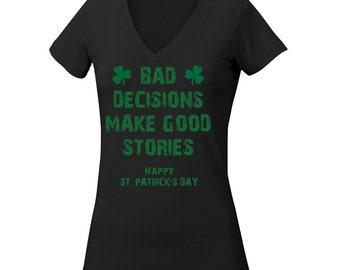 St. Patrick's Day V-Neck - 'Bad Decisions Make Good Stories'