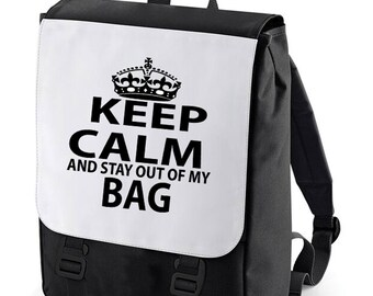 Keep Calm and stay out of my bag Backpack perfect for school (Bagbase)