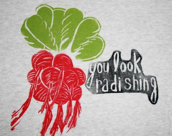 You Look Radishing Shirt