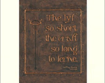 Chaucer - The Lyf So Short: Matted Giclée Art Print by The Bungalow Craft by Julie Leidel (Arts & Crafts Movement)