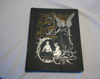 SALE!!  Young People's Bible History Illustrated  - 1893 edition - Vintage Bible History, Religious Gift