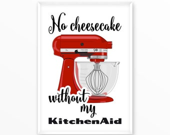 KitchenAid Print, kitchen, baking, printable, art, digital, Typography, Poster, Vintage, Inspirational Home Decor, Screenprint, wall art