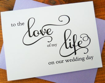 TO the LOVE of my LIFE Card, To My Bride Card, To My Groom Card, Shimmer Envelope, Wedding Note Card, Wedding Stationery