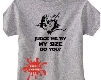 Judge me by my size do you, yoda shirt, star wars toddler shirt, star wars, jedi shirt, kids shirt, S00101 (Heather Toddler Shirt)