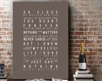 METALLICA Nothing Else Matters Inspired Lyrics Love Song Wall Art Song Lyrics Home Decor Anniversary Wedding Gift Typography Lyric PRINT