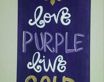 Love Purple Live Gold LSU Painting