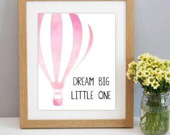 Hot Air Balloon - Nursery Art - Nursery Decor - Baby Girl Nursery - Nursery Print - Dream Big Little One - Dream Big Print - Balloon Print