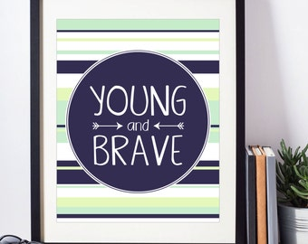 Young and Brave Nursery Print - Printable Wall Art - Navy Blue Nursery - Baby Boy Print - Tribal Arrow Nursery - Nursery Inspirational Quote