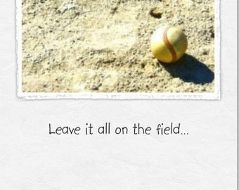 Encouragement (BB)~ Leave it on the field